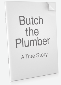 Butch The Plumber